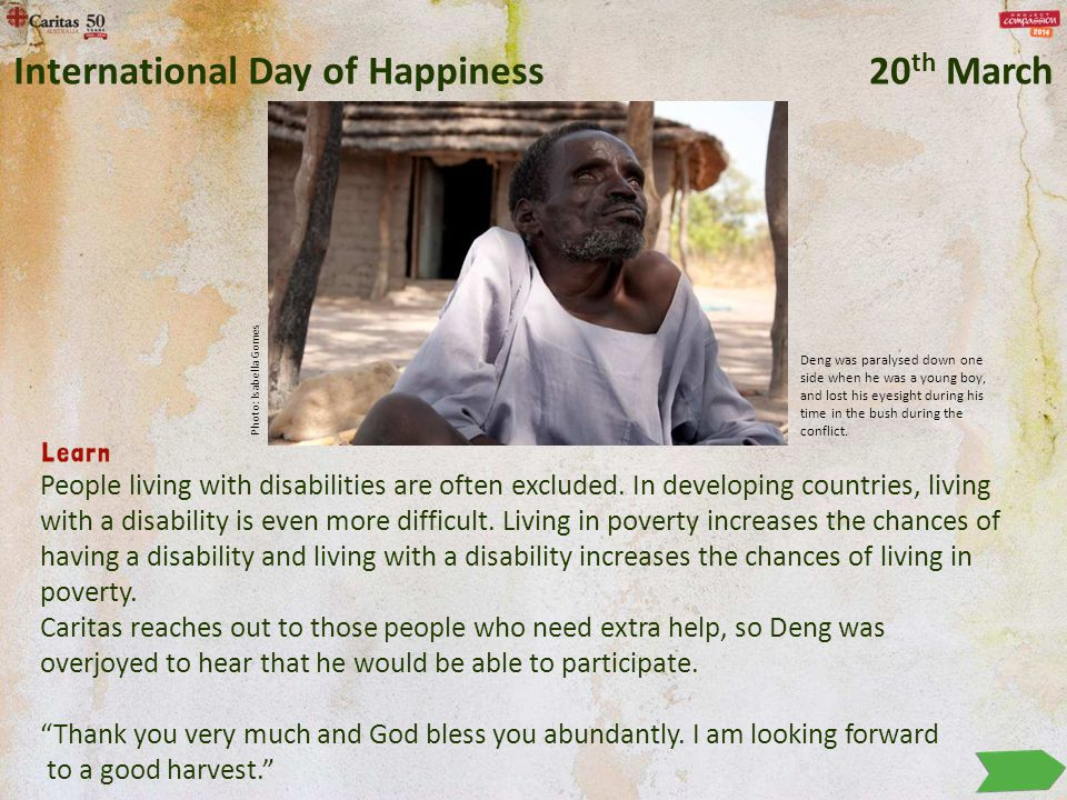 People living with disabilities are often excluded. In developing countries, living with a disability is even more difficult. Living in poverty increa