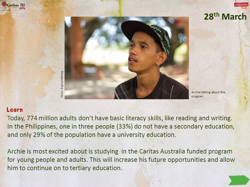 Today, 774 million adults don't have basic literacy skills, like reading and writing. In the Philippines, one in three people (33%) do not have a seco