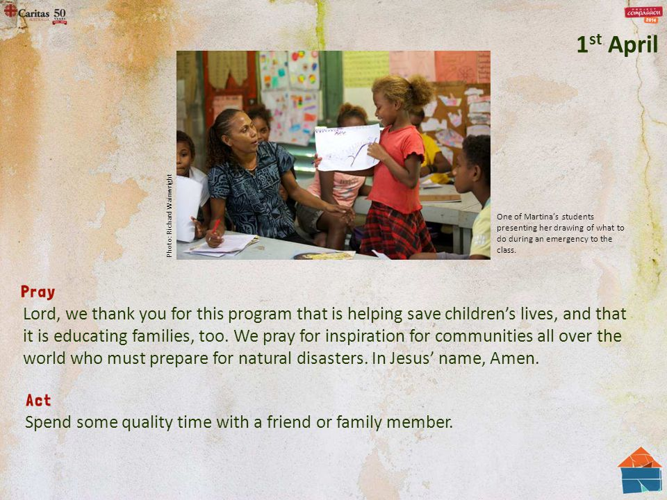 Lord, we thank you for this program that is helping save children's lives, and that it is educating families, too. We pray for inspiration for communi