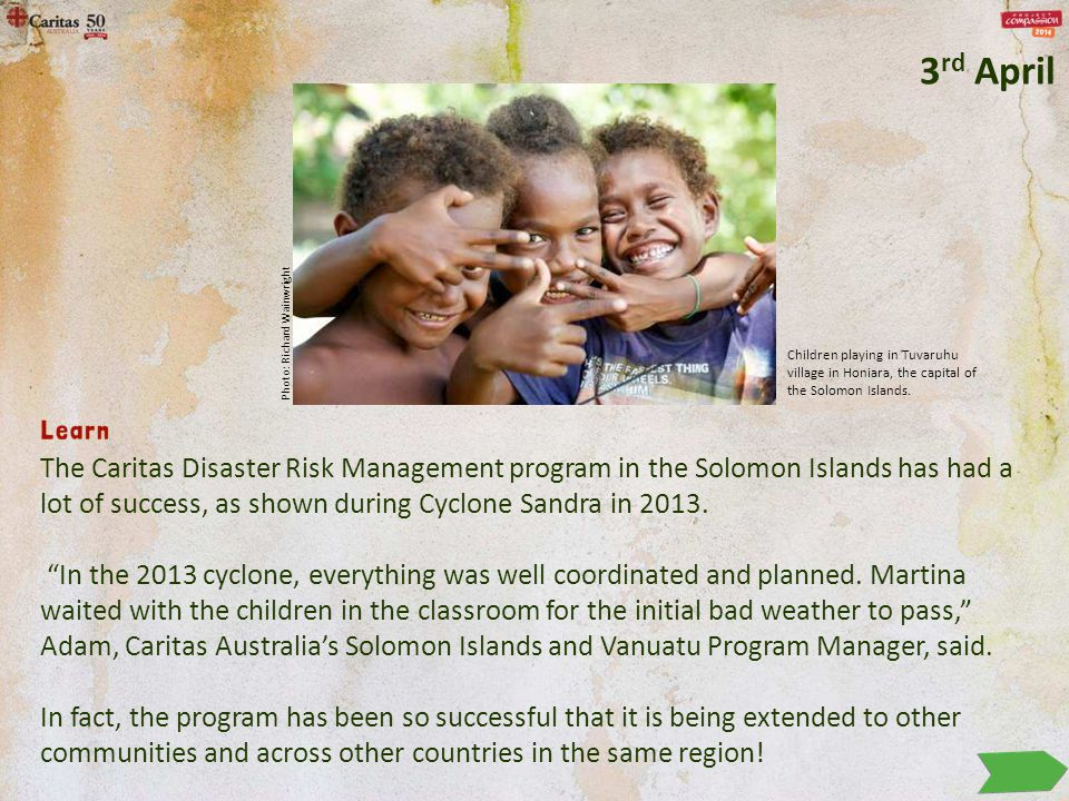 """The Caritas Disaster Risk Management program in the Solomon Islands has had a lot of success, as shown during Cyclone Sandra in 2013. """"In the 2013 cyc"""
