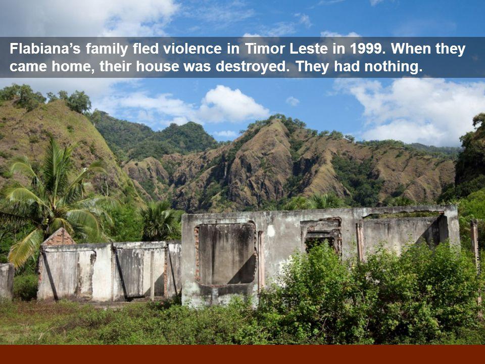 Flabiana's family fled violence in Timor Leste in 1999.