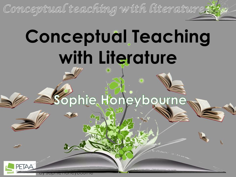 by Sophie Honeybourne Conceptual Teaching with Literature