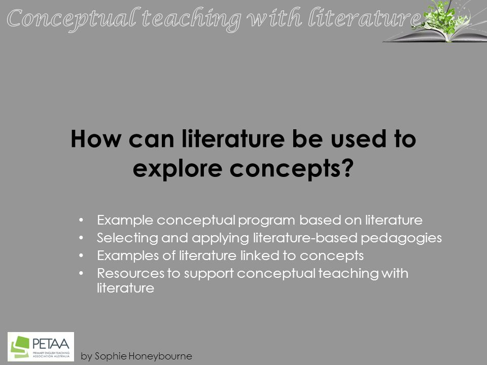 by Sophie Honeybourne How can literature be used to explore concepts.