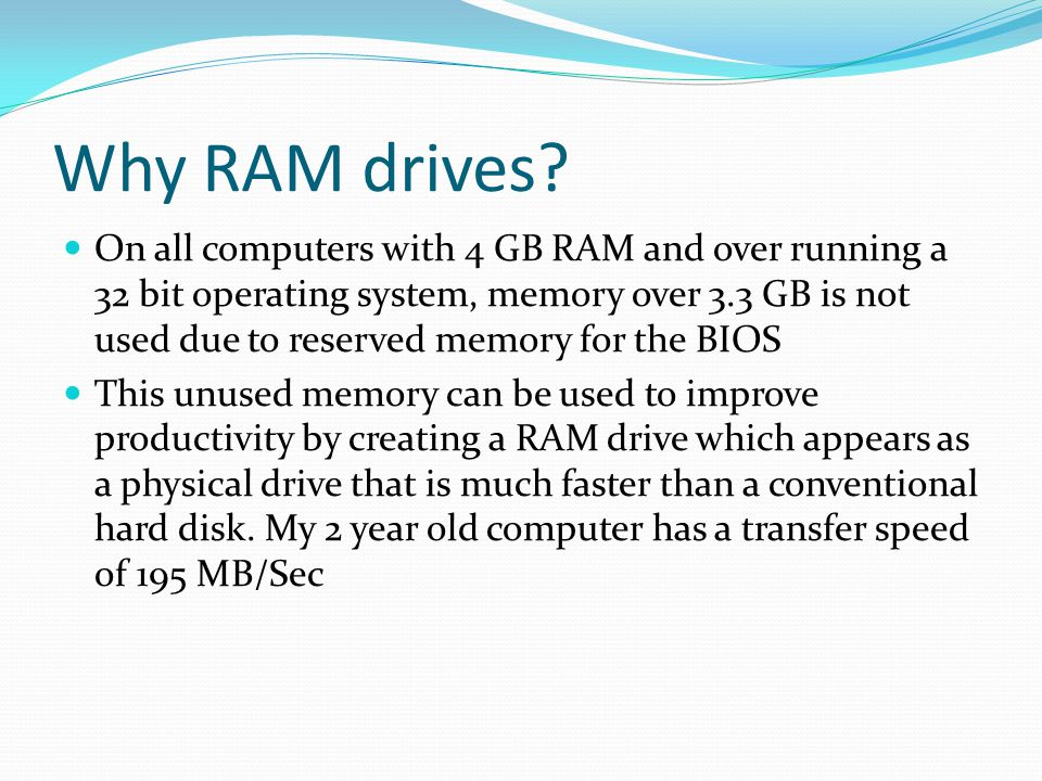 Why RAM drives.