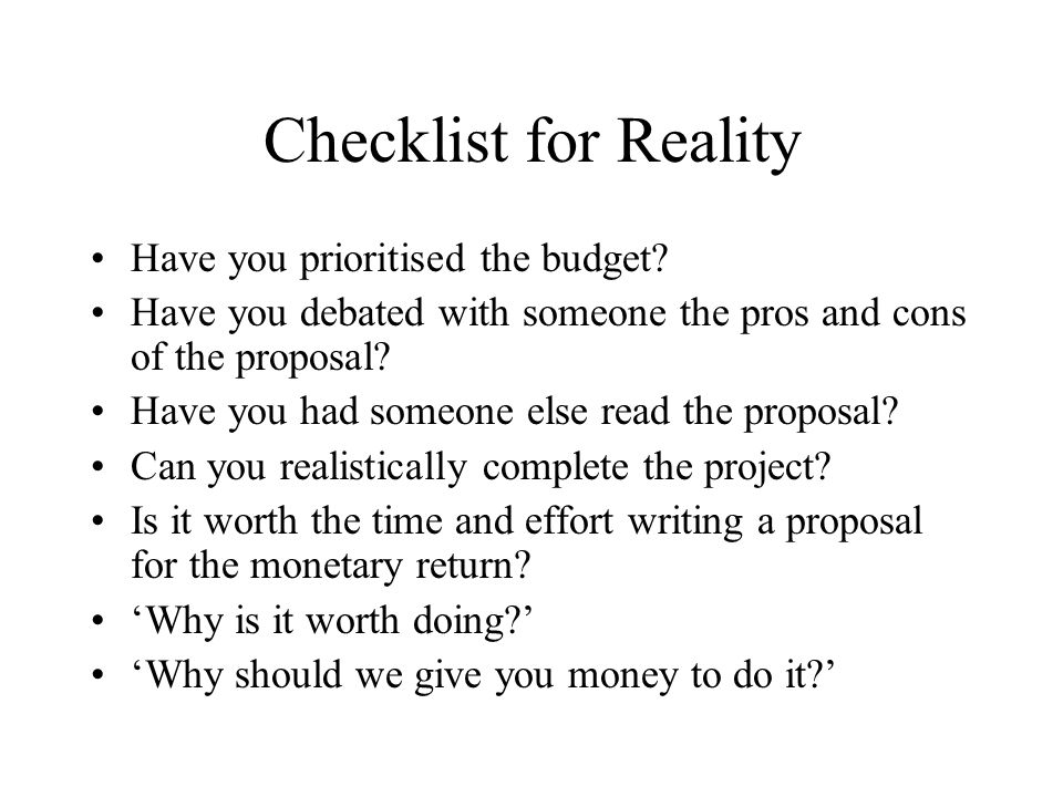 Checklist for Reality Have you prioritised the budget.