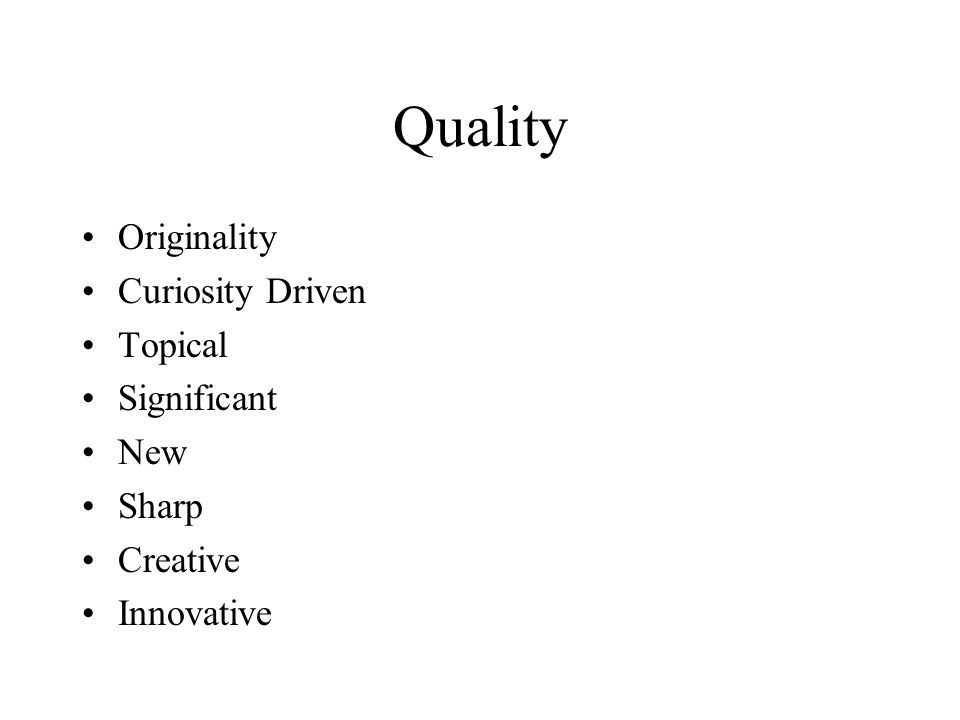 Quality Originality Curiosity Driven Topical Significant New Sharp Creative Innovative