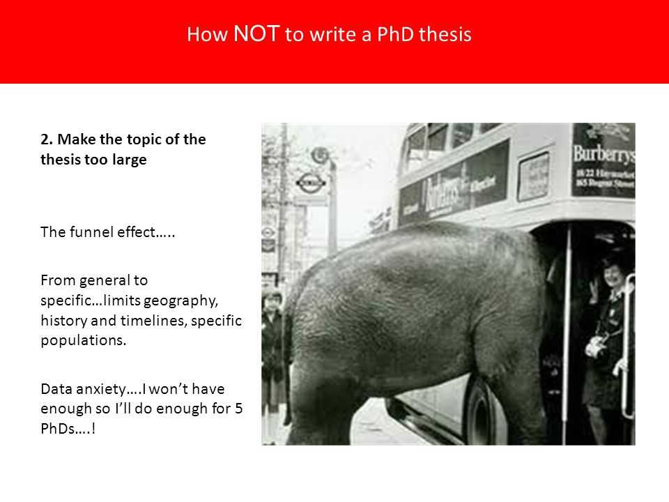 2. Make the topic of the thesis too large The funnel effect…..