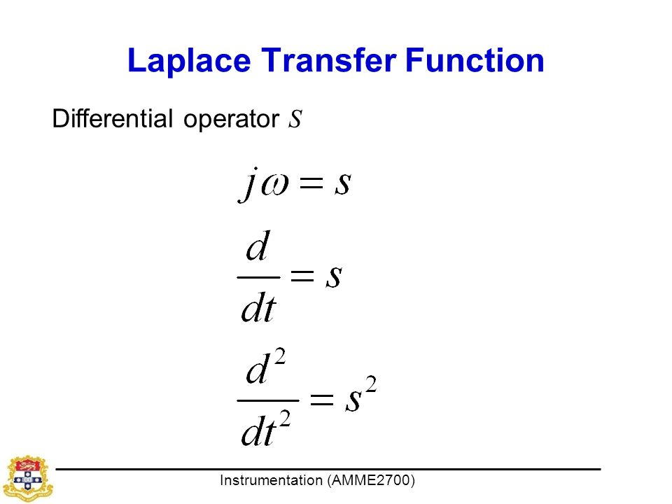 Instrumentation (AMME2700) Laplace Transfer Function Differential operator S