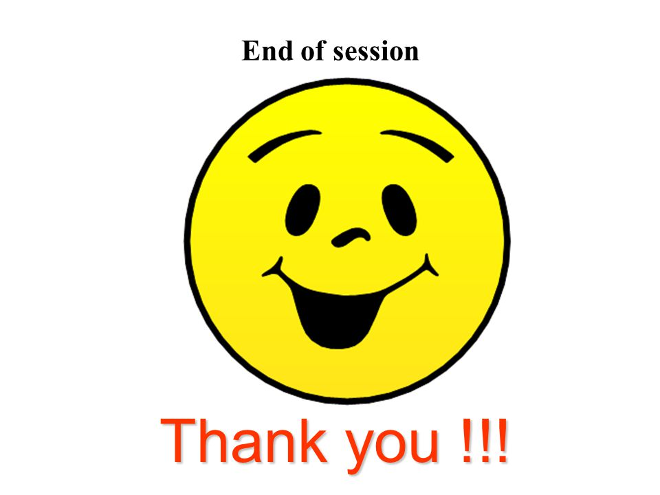 End of session Thank you !!!