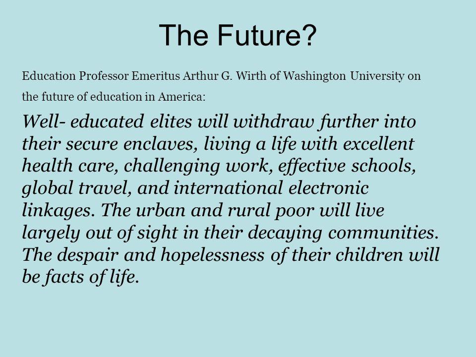 The Future.Education Professor Emeritus Arthur G.