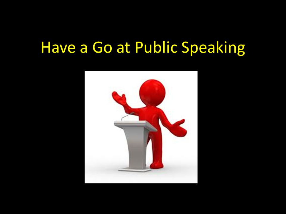 Have a Go at Public Speaking