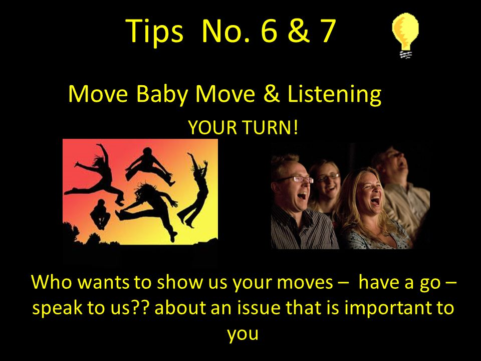 YOUR TURN.Who wants to show us your moves – have a go – speak to us?.