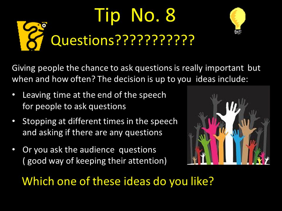 Giving people the chance to ask questions is really important but when and how often.