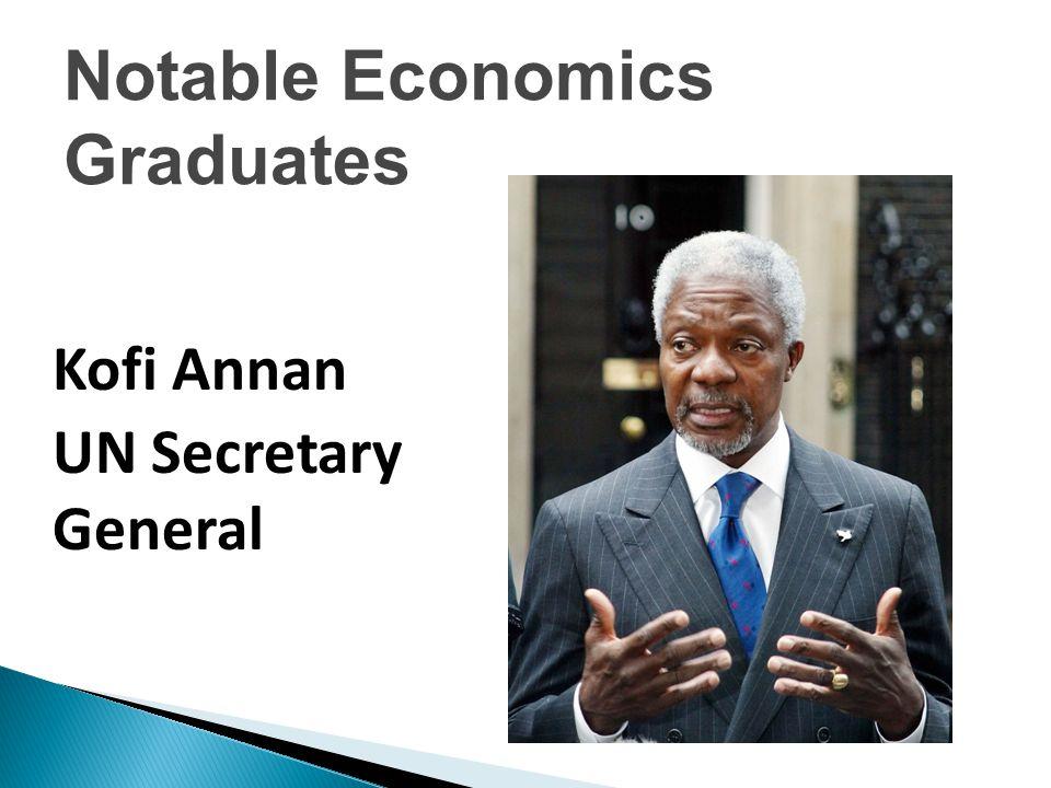 Kofi Annan UN Secretary General Notable Economics Graduates