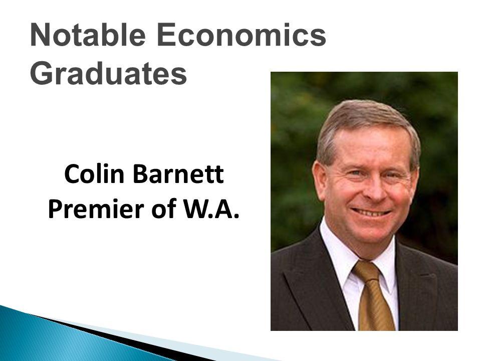 Colin Barnett Premier of W.A. Notable Economics Graduates