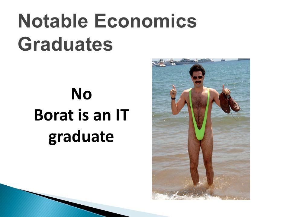 No Borat is an IT graduate