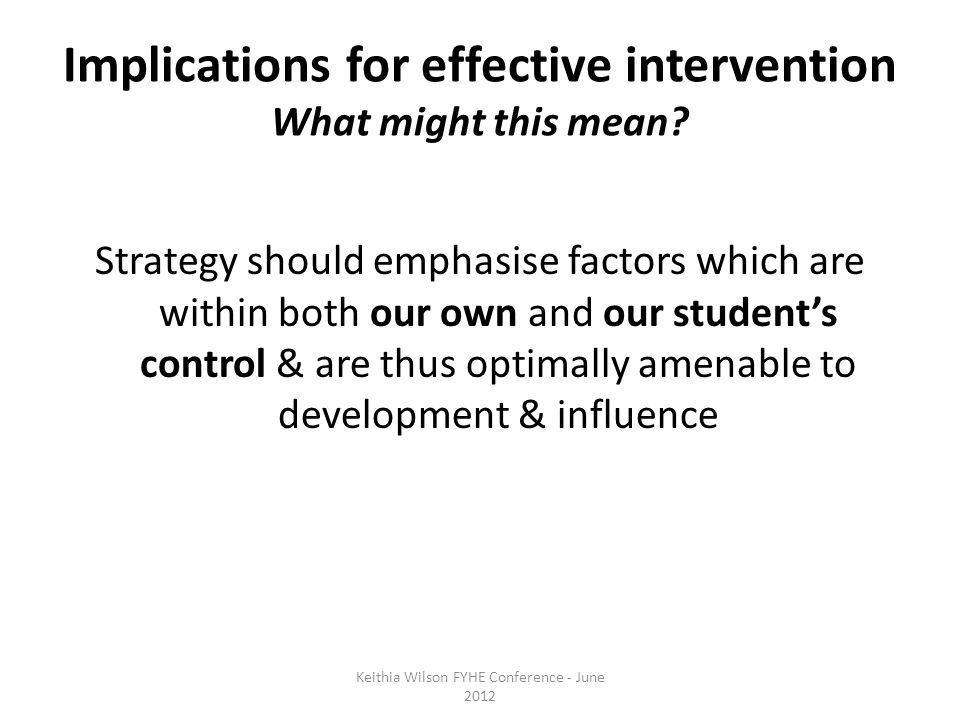 Implications for effective intervention What might this mean.