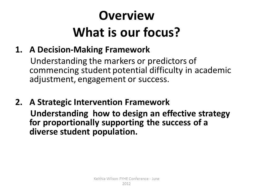 Overview What is our focus.