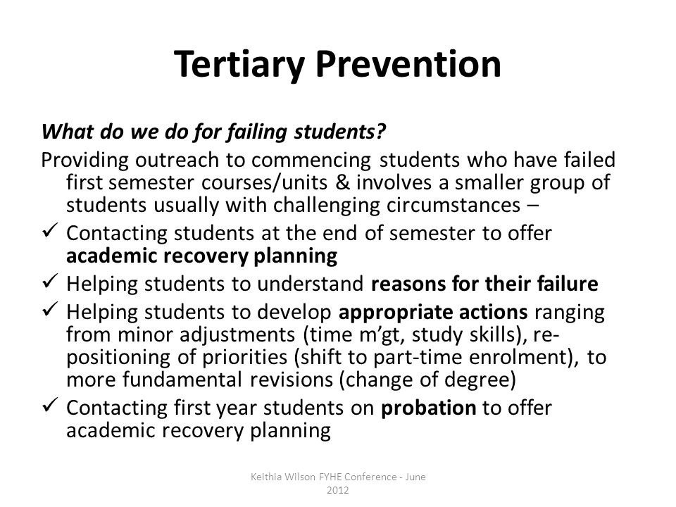 Tertiary Prevention What do we do for failing students.