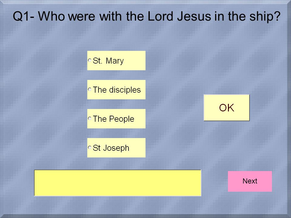 Q1- Who were with the Lord Jesus in the ship Next