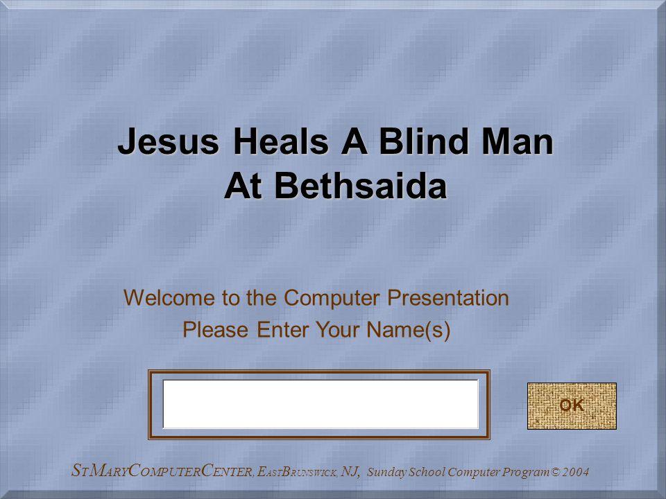 Q4-Where did Jesus Heal the blind man? Next