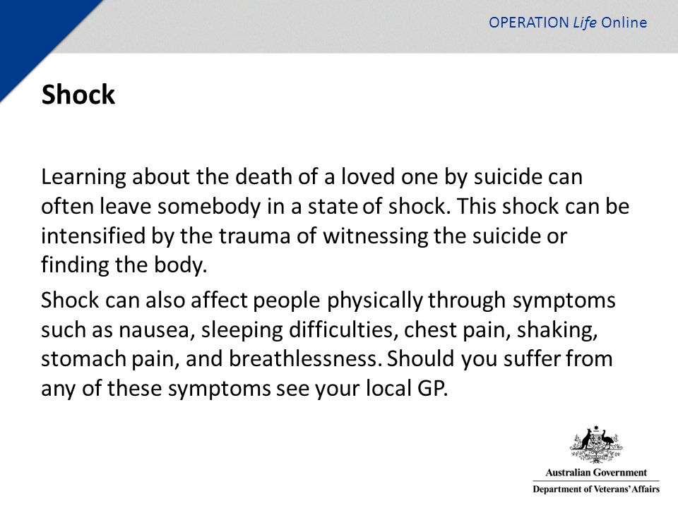 OPERATION Life Online Shock Learning about the death of a loved one by suicide can often leave somebody in a state of shock.