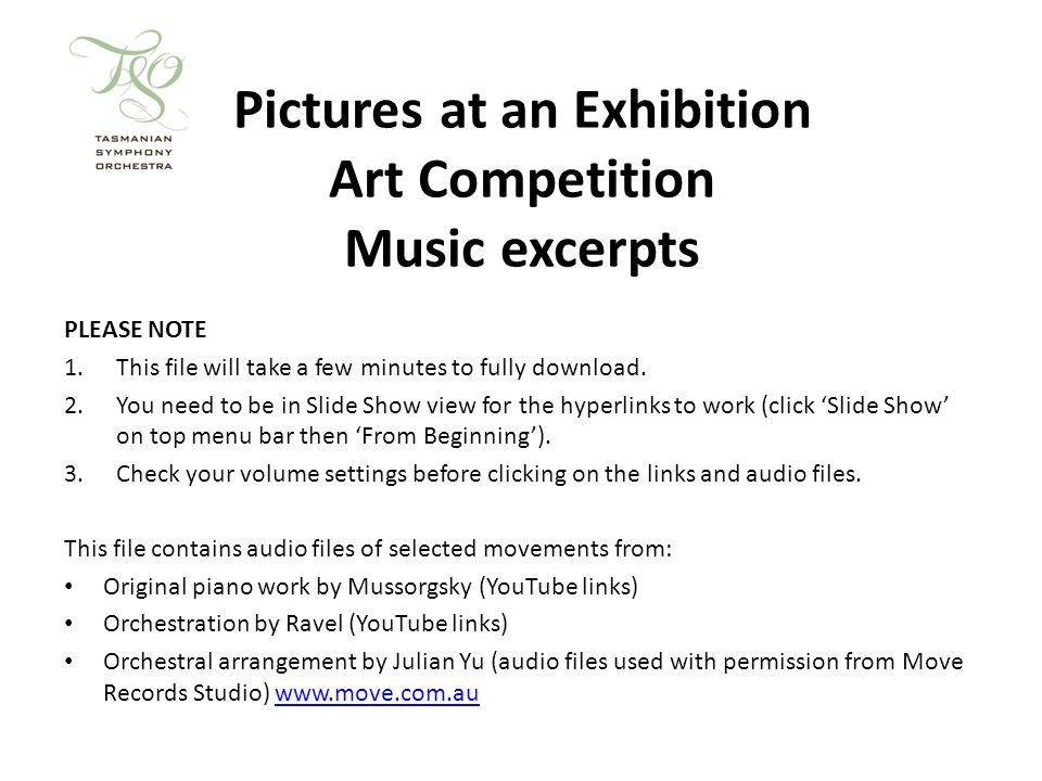 Pictures at an Exhibition Art Competition Music excerpts PLEASE NOTE 1.This file will take a few minutes to fully download.
