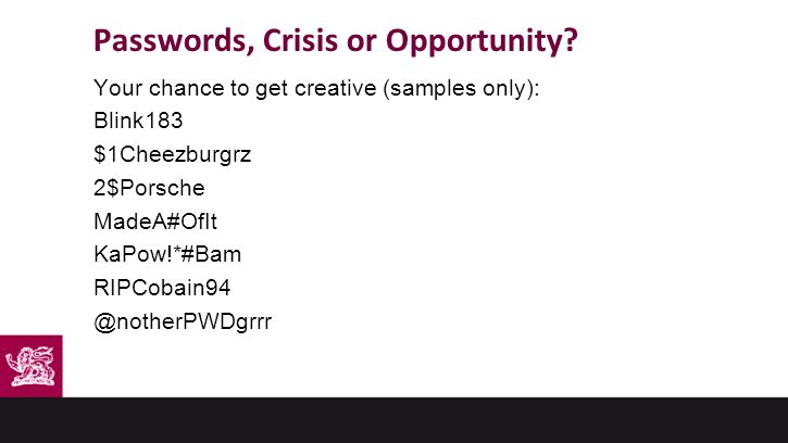 Passwords, Crisis or Opportunity.