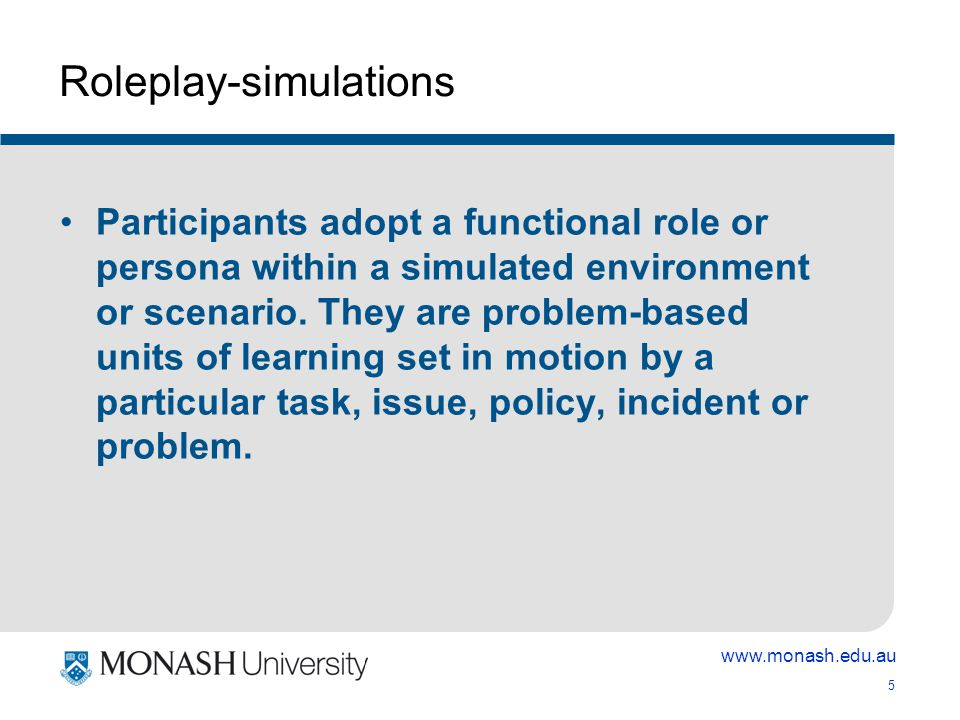 5 Roleplay-simulations Participants adopt a functional role or persona within a simulated environment or scenario.