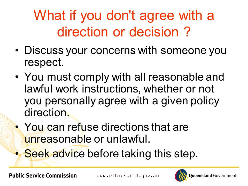 What if you don t agree with a direction or decision .