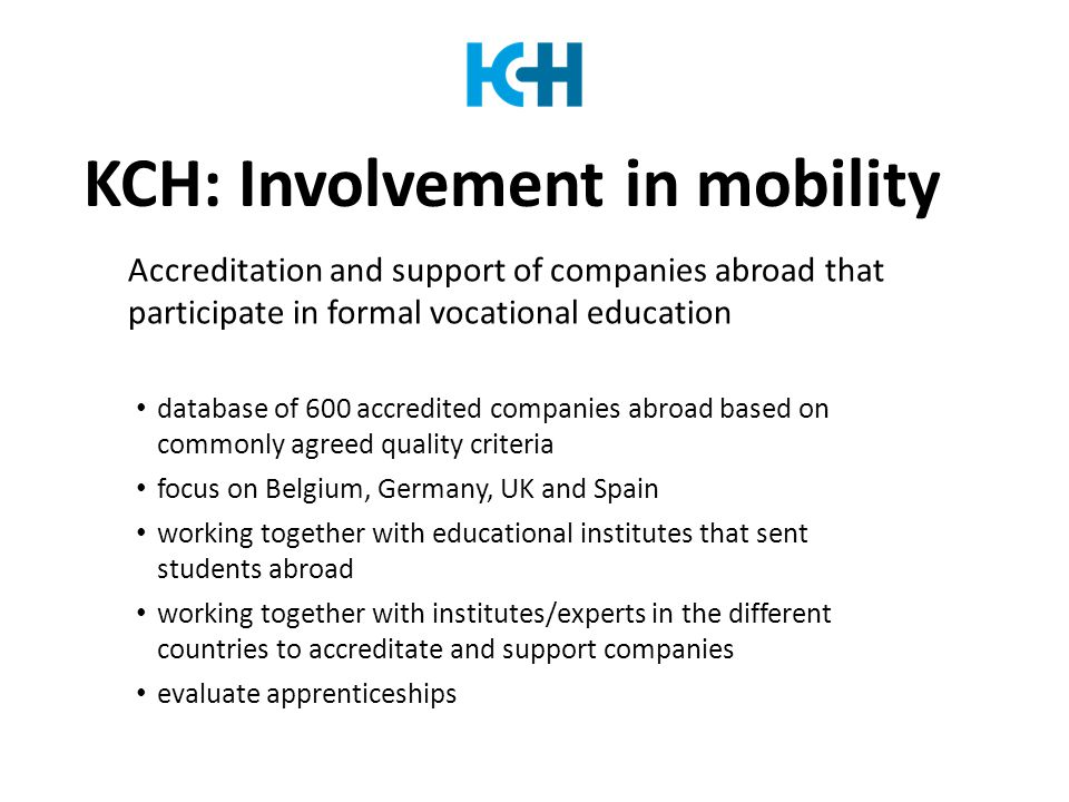 KCH: Involvement in mobility Accreditation and support of companies abroad that participate in formal vocational education database of 600 accredited