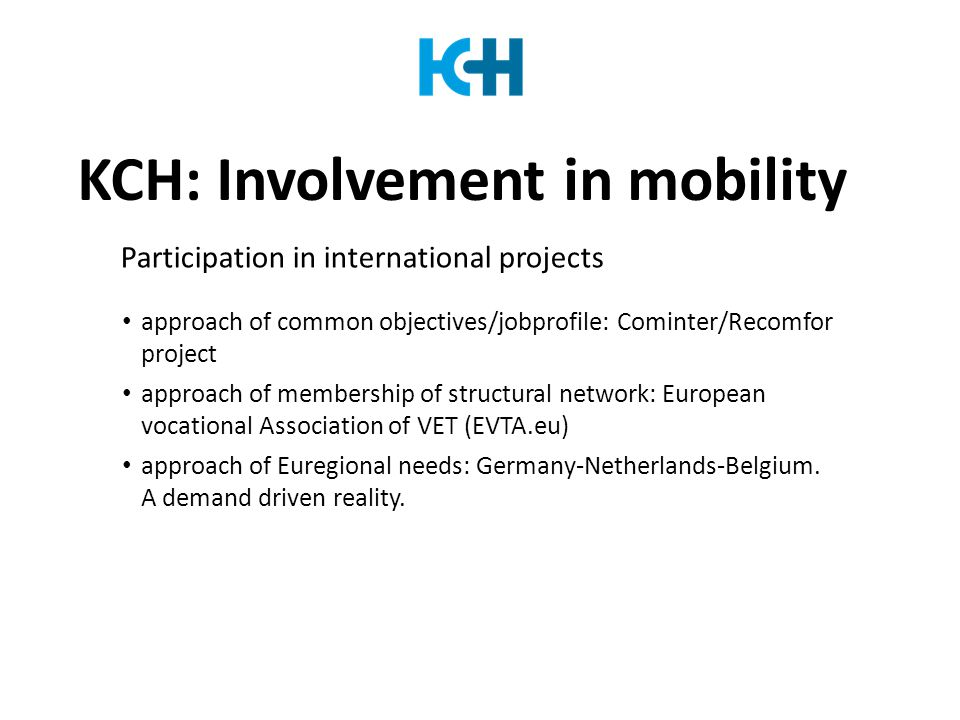 KCH: Involvement in mobility approach of common objectives/jobprofile: Cominter/Recomfor project approach of membership of structural network: Europea