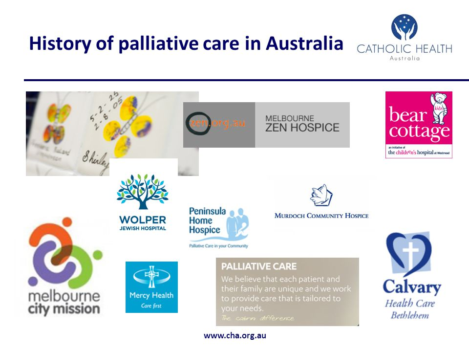 www.cha.org.au History of palliative care in Australia