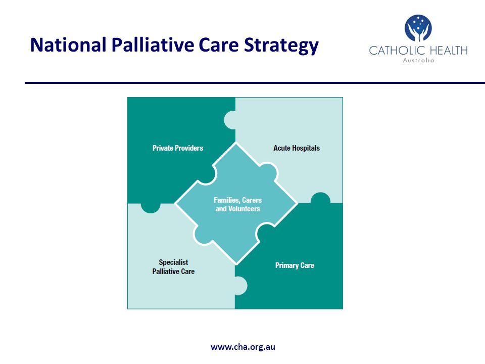 www.cha.org.au National Palliative Care Strategy