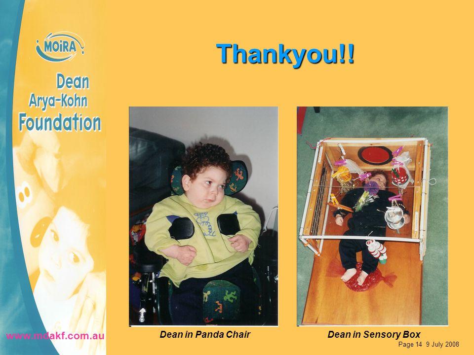 Thankyou!! Page 14 9 July 2008 Dean in Panda ChairDean in Sensory Box www.mdakf.com.au