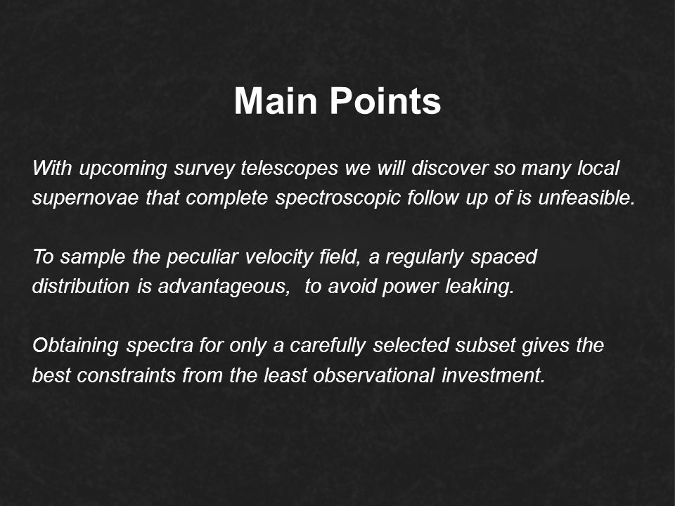 Main Points With upcoming survey telescopes we will discover so many local supernovae that complete spectroscopic follow up of is unfeasible. To sampl