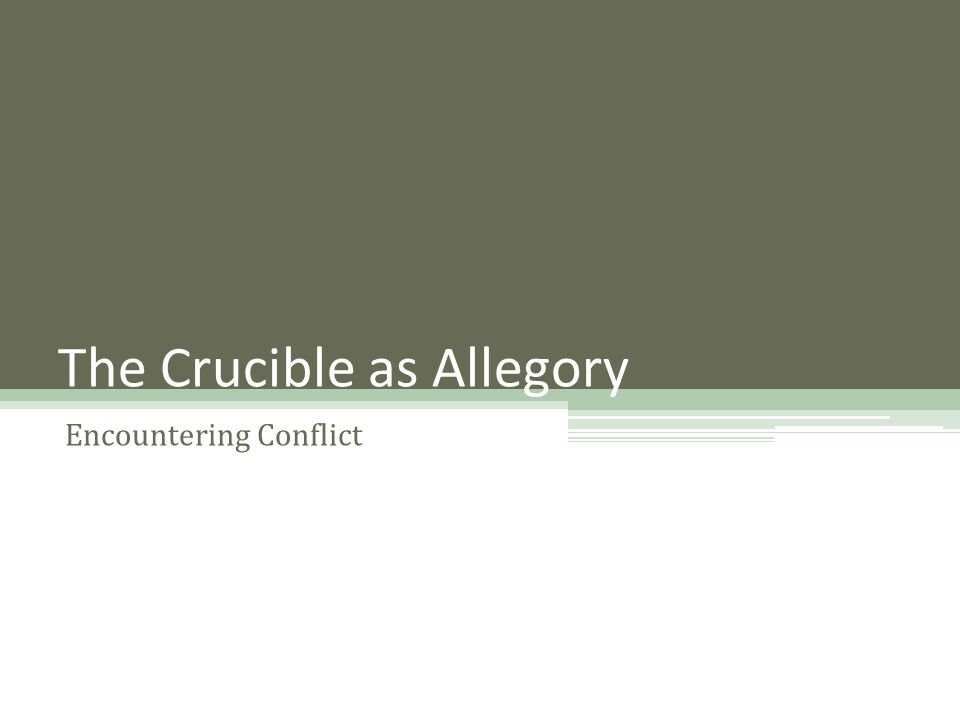 The Crucible as Allegory Encountering Conflict