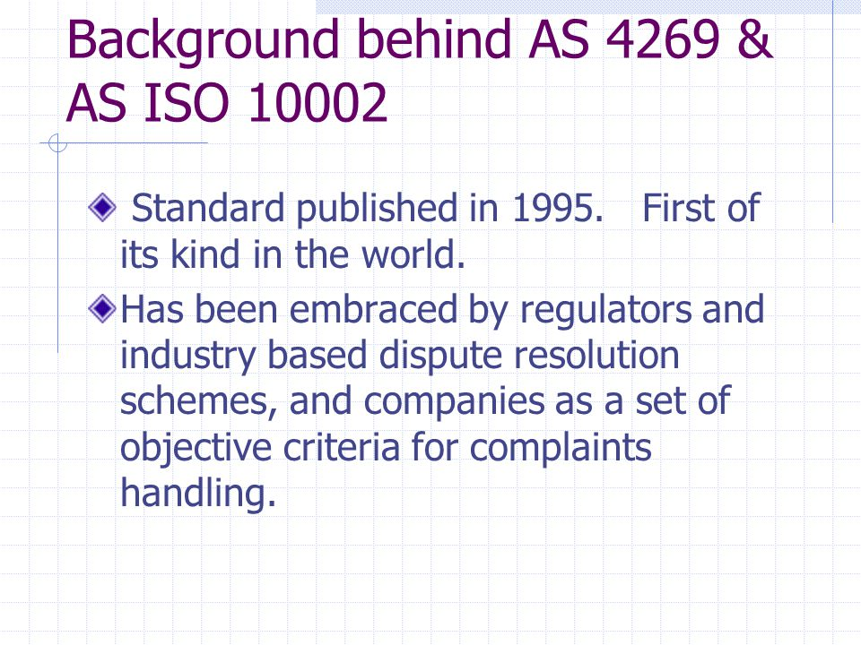 Background behind AS 4269 & AS ISO 10002 Standard published in 1995.