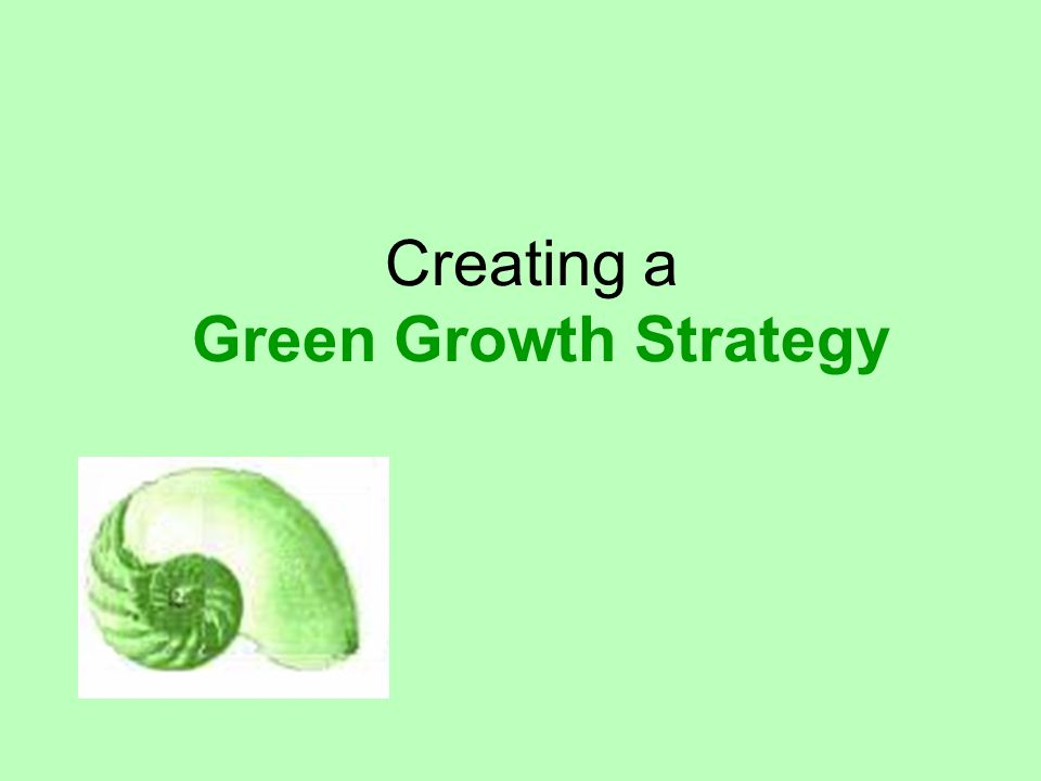 Creating a Green Growth Strategy