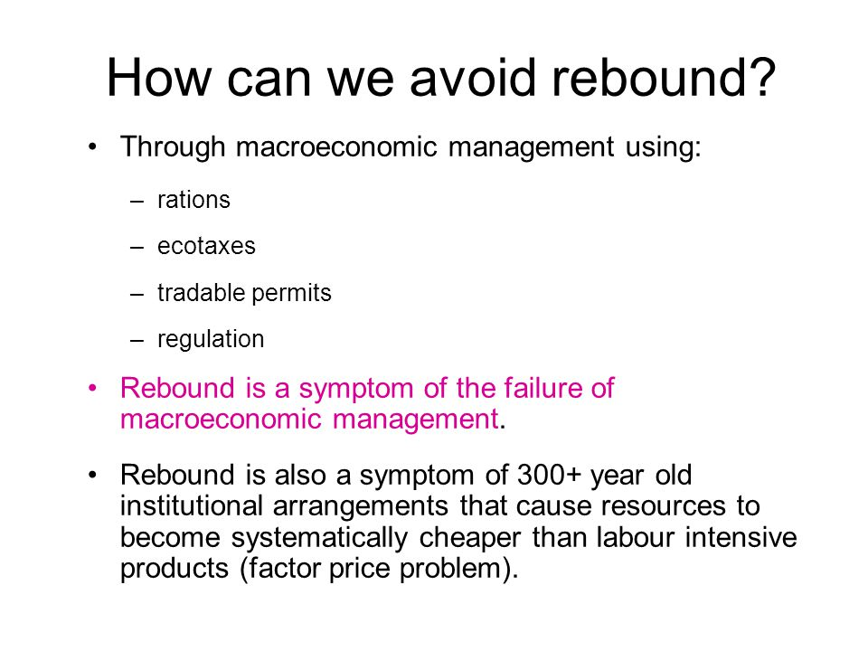 How can we avoid rebound.