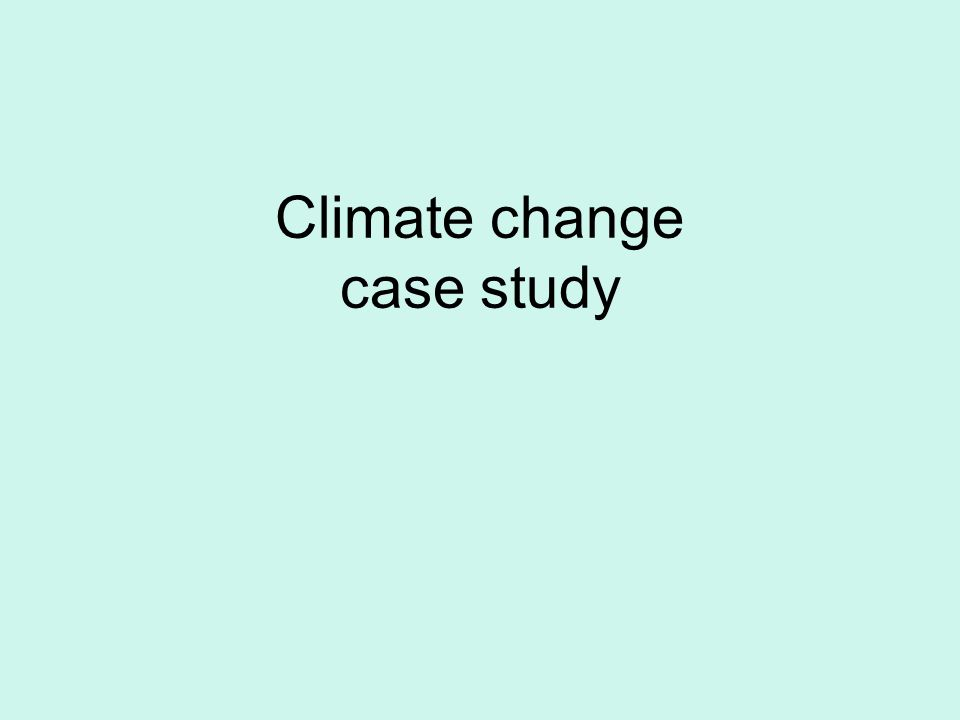 Climate change case study