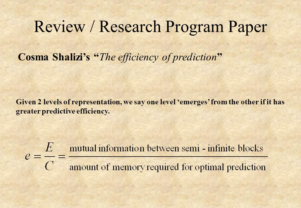Review / Research Program Paper Given 2 levels of representation, we say one level 'emerges' from the other if it has greater predictive efficiency.
