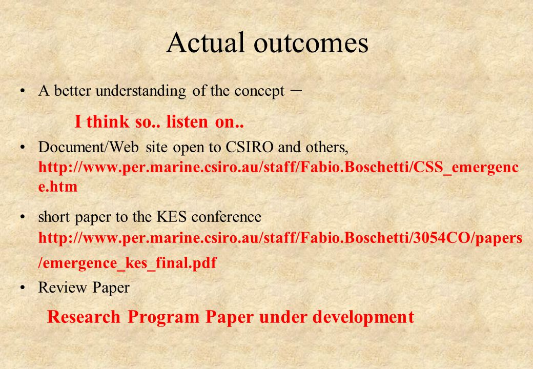 Actual outcomes A better understanding of the concept – I think so..