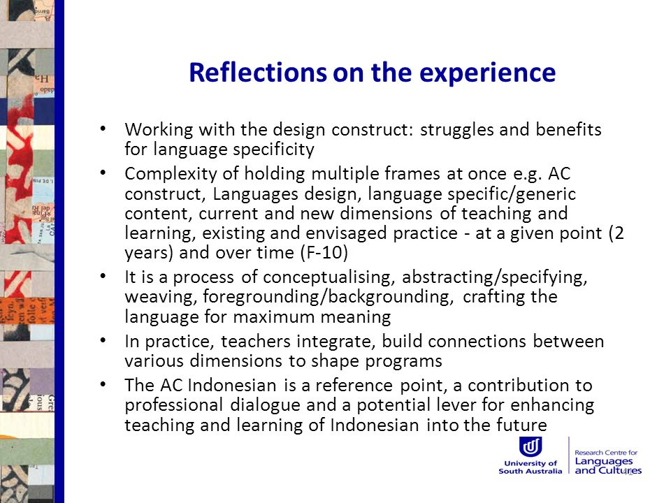 Reflections on the experience 41 Working with the design construct: struggles and benefits for language specificity Complexity of holding multiple frames at once e.g.