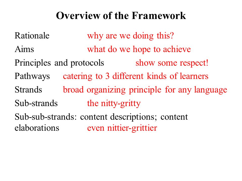 Overview of the Framework Rationale why are we doing this.