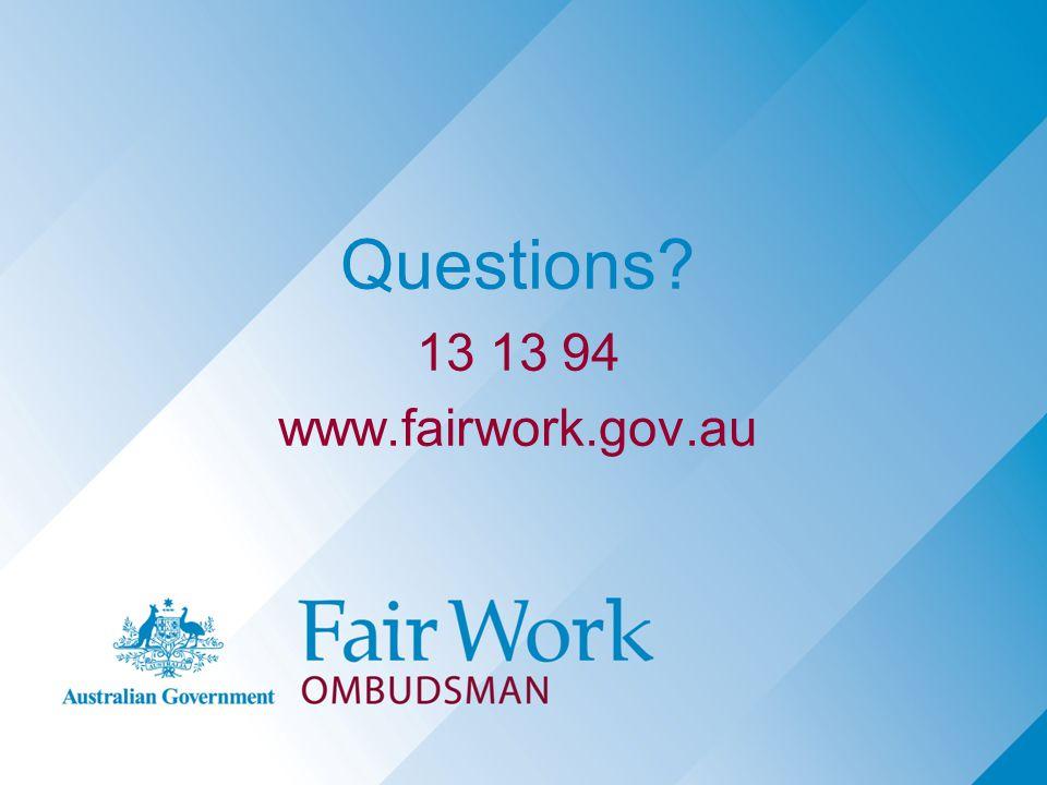 Questions 13 13 94 www.fairwork.gov.au