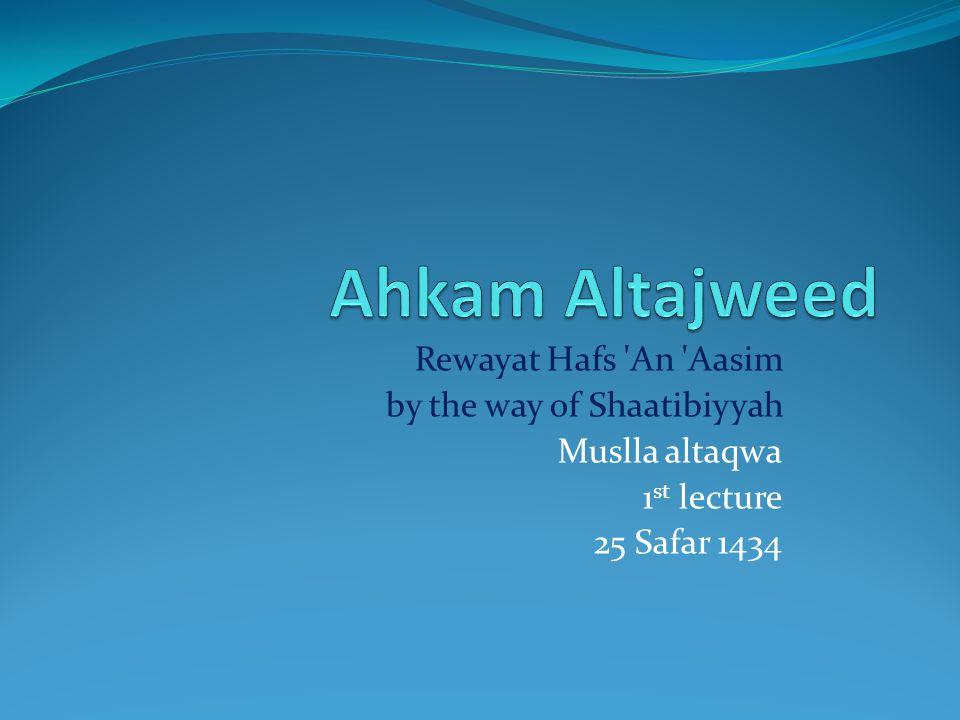 Rewayat Hafs 'An 'Aasim by the way of Shaatibiyyah Muslla altaqwa 1 st lecture 25 Safar 1434