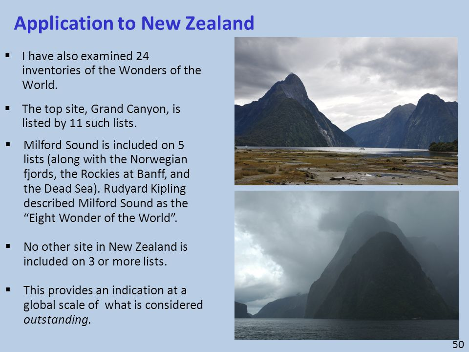  I have also examined 24 inventories of the Wonders of the World.  The top site, Grand Canyon, is listed by 11 such lists. Application to New Zealan