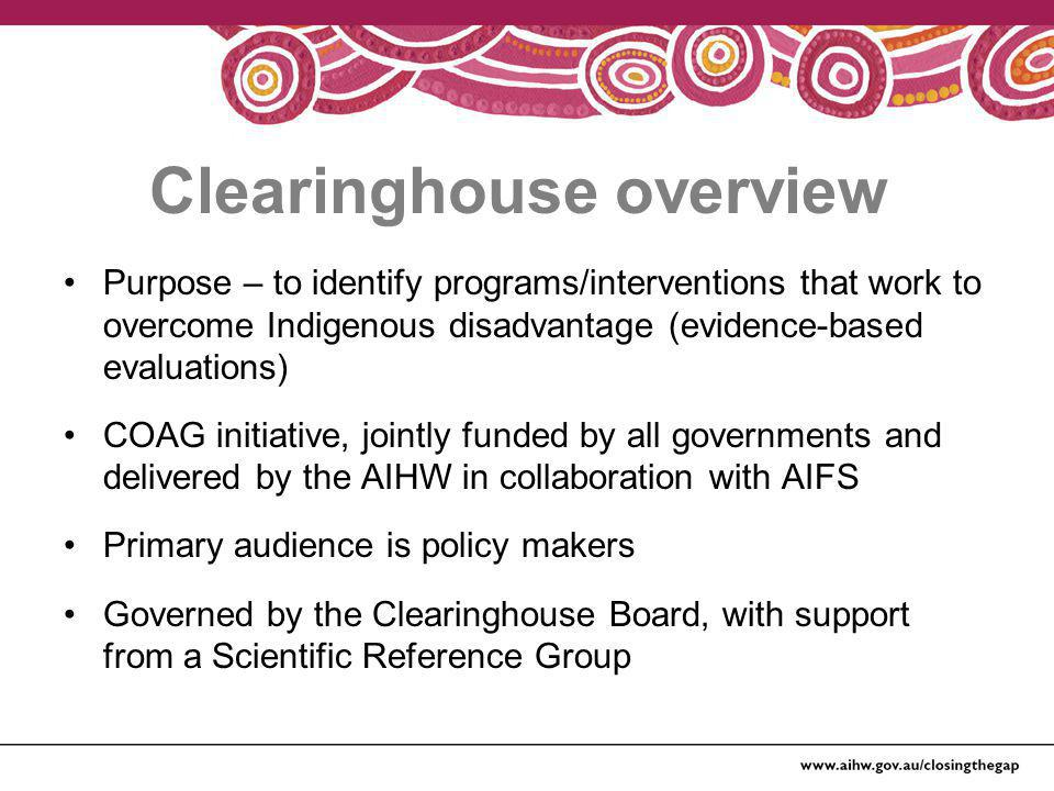 Focus The Clearinghouse's efforts are directed across 7 building blocks which support the 6 COAG targets COAG Targets (6) Related to: 1.