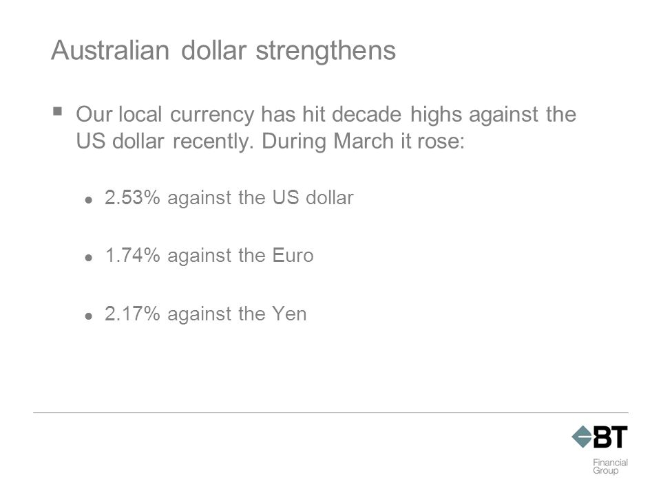  Our local currency has hit decade highs against the US dollar recently.